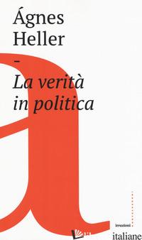 VERITA' IN POLITICA (LA) - HELLER AGNES