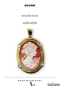 ADELAIDE - FERRARI ANTONELLA