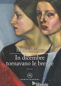 IN DICEMBRE TORNAVANO LE BREZZE - MORENO MARVEL; RODRIGUEZ AMAYA F. (CUR.)