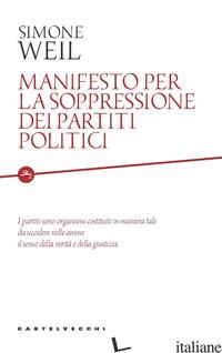 MANIFESTO PER LA SOPPRESSIONE DEI PARTITI POLITICI - WEIL SIMONE