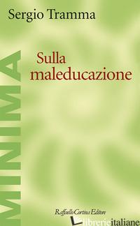 SULLA MALEDUCAZIONE - TRAMMA SERGIO