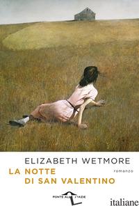 NOTTE DI SAN VALENTINO (LA) - WETMORE ELIZABETH