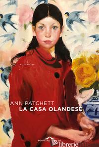CASA OLANDESE (LA) - PATCHETT ANN