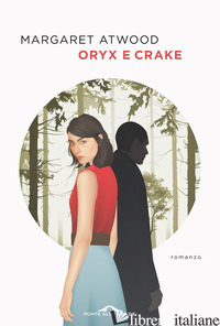 ORYX E CRAKE - ATWOOD MARGARET