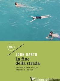 FINE DELLA STRADA (LA) - BARTH JOHN