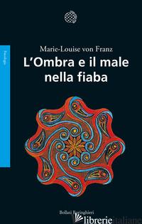 OMBRA E IL MALE NELLA FIABA (L') - FRANZ MARIE-LOUISE VON