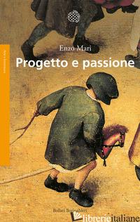 PROGETTO E PASSIONE - MARI ENZO