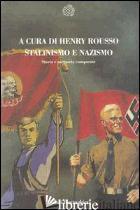 STALINISMO E NAZISMO. STORIA E MEMORIA COMPARATE - ROUSSO H. (CUR.)