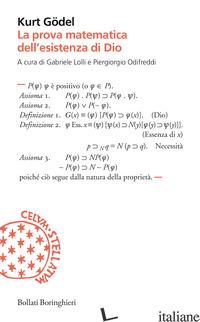 PROVA MATEMATICA DELL'ESISTENZA DI DIO (LA) - GODEL KURT; LOLLI G. (CUR.); ODIFREDDI P. (CUR.)