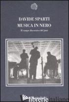MUSICA IN NERO. IL CAMPO DISCORSIVO DEL JAZZ - SPARTI DAVIDE