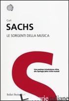 SORGENTI DELLA MUSICA (LE) - SACHS CURT