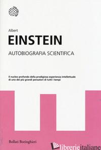 AUTOBIOGRAFIA SCIENTIFICA - EINSTEIN ALBERT