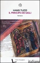 PRINCIPE DEI GIGLI (IL) - TUZZI HANS