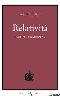 RELATIVITA'. ESPOSIZIONE DIVULGATIVA - EINSTEIN ALBERT