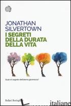 SEGRETI DELLA DURATA DELLA VITA (I) - SILVERTOWN JONATHAN