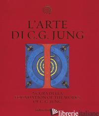 ARTE DI C. G. JUNG. EDIZ. ILLUSTRATA (L') - FOUNDATION OF THE WORK OF C. G. JUNG (CUR.)