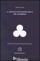 MONDO INTERPERSONALE DEL BAMBINO (IL) - STERN DANIEL N.