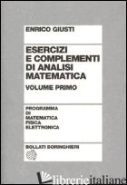 ESERCIZI E COMPLEMENTI DI ANALISI MATEMATICA. VOL. 1 - GIUSTI ENRICO