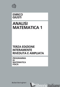 ANALISI MATEMATICA. VOL. 1 - GIUSTI ENRICO