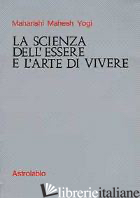 SCIENZA DELL'ESSERE E L'ARTE DI VIVERE (LA) - MAHARISHI MAHESH YOGI