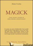 MAGICK - CROWLEY ALEISTER; SYMONDS J. (CUR.); GRANT K. (CUR.)