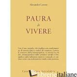 PAURA DI VIVERE - LOWEN ALEXANDER