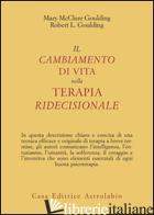 CAMBIAMENTO DI VITA NELLA TERAPIA RIDECISIONALE (IL) - MCCLURE GOULDING MARY; GOULDING ROBERT L.