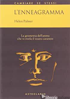 ENNEAGRAMMA. LA GEOMETRIA DELL'ANIMA CHE VI RIVELA IL VOSTRO CARATTERE (L') - PALMER HELEN