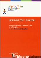 DIALOGHI CON I GENITORI. LA PSICOANALISI PER I GENITORI, I FIGLI E LA FAMIGLIA - QUAGLIATA E. (CUR.)