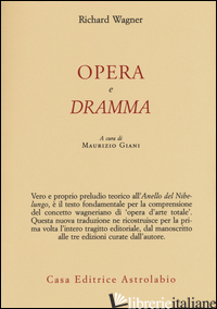 OPERA E DRAMMA - WAGNER RICHARD; GIANI M. (CUR.)