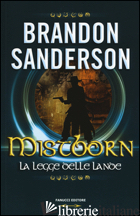 MISTBORN. LA LEGGE DELLE LANDE. VOL. 4 - SANDERSON BRANDON