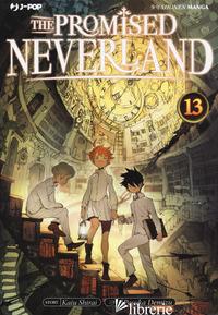 PROMISED NEVERLAND (THE). VOL. 13 - SHIRAI KAIU