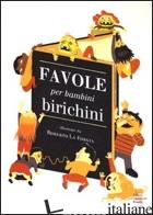 FAVOLE PER BAMBINI BIRICCHINI - RODARI G. (CUR.)