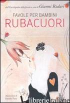 FAVOLE PER BAMBINI RUBACUORI - RODARI G. (CUR.)