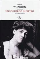SGUARDO INDIETRO (UNO) - WHARTON EDITH