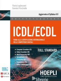 ICDL/ECDL GUIDA ALLA CERTIFICAZIONE INTERNAZIONALE DELLE COMPETENZE DIGITALI. FU - LUGHEZZANI FLAVIA; PRINCIVALLE DANIELA