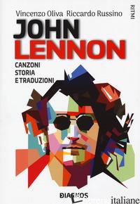 JOHN LENNON. CANZONI, STORIA E TRADUZIONI - OLIVA VINCENZO; RUSSINO RICCARDO
