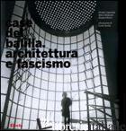 CASE DEL BALILLA. ARCHITETTURA E FASCISMO. EDIZ. ILLUSTRATA - CAPOMOLLA RINALDO; MULAZZANI MARCO; VITTORINI ROSALIA