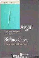 ARTE MODERNA 1770-1970-L'ARTE OLTRE IL DUEMILA (L') - ARGAN GIULIO C.; BONITO OLIVA ACHILLE