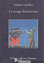 STRAGE DIMENTICATA (LA) - CAMILLERI ANDREA