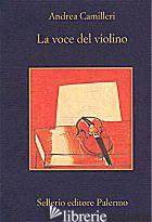 VOCE DEL VIOLINO (LA) - CAMILLERI ANDREA