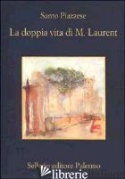DOPPIA VITA DI M. LAURENT (LA) - PIAZZESE SANTO
