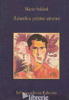 AMERICA PRIMO AMORE - SOLDATI MARIO