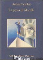 PRESA DI MACALLE' (LA) - CAMILLERI ANDREA