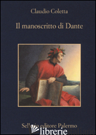 MANOSCRITTO DI DANTE (IL) - COLETTA CLAUDIO