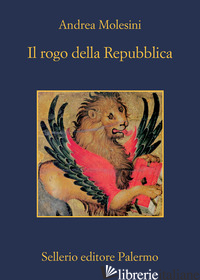 ROGO DELLA REPUBBLICA (IL) - MOLESINI ANDREA