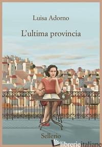 ULTIMA PROVINCIA (L') - ADORNO LUISA