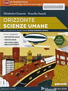 ORIZZONTE SCIENZE UMANE. PER LE SCUOLE SUPERIORI. CON E-BOOK. CON ESPANSIONE ONL - CLEMENTE; DANIELI