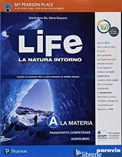 LIFE. LA NATURA INTORNO. PER LA SCUOLA MEDIA. CON E-BOOK. CON ESPANSIONE ONLINE - BO GIANFRANCO; DEQUINO SILVIA
