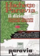 HACHETTE PARAVIA COMPACT. IL DIZIONARIO FRANCESE-ITALIANO, ITALIANO-FRANCESE - HACHETTE PARAVIA